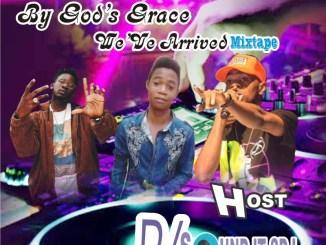 MIXTAPE: DJ Sound It Sdj - By God's Grace We Have Arrived Mix