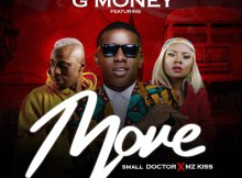 MP3 : G Money Ft Small Doctor & Mz Kiss - Move