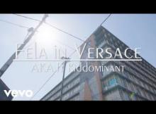 VIDEO: AKA Kiddominant - Fela In Versace