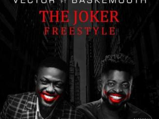 MP3 : Vector x Basketmouth - The Joker (Freestyle)