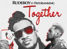 MP3 : Rudeboy X Patoranking - Together