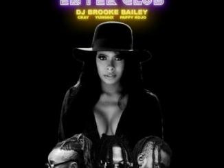 MP3 : DJ Brooke Bailey - Enter Club Ft Ckay X Yung6ix & Pappy Kojo