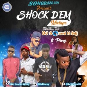 MIXTAPE: DJ Sound It Sdj - Shock Dem Mix