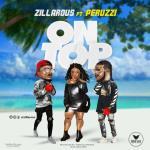 MP3 : Zillarious Ft Peruzzi - On Top