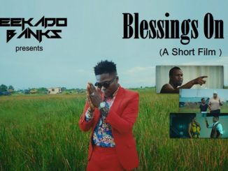 VIDEO: Reekado Banks - Blessings On Me (A Short Film)
