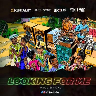 MP3 : Dj Kentalky x Harrysong x Skales x Yemi Alade - Looking For Me