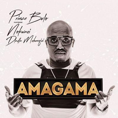 MP3 : Prince Bulo - Amagama Ft. Dladla Mshunqisi X Nokwazi