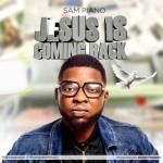 MP3 : Sampiano - Jesus is Coming Back