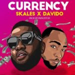 MP3 : Skales - Currency Ft. Davido