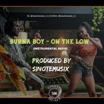 INSTRUMENTAL: Burna Boy - On The Low (Remake By Sinotemusix)