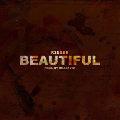 MP3 : R2bees - Beautiful (Prod. by Killbeatz)
