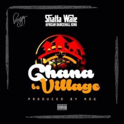MP3 : Shatta Wale - Ghana Be Village