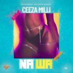 MP3 : Ceeza Milli - Na Wa
