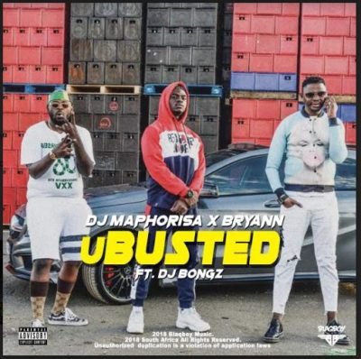MP3 : DJ Maphorisa - U Busted ft. Bryann & DJ Bongz