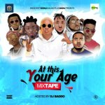 MIXTAPE: DJ Baddo - At This Your Age Mix