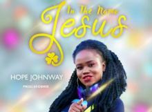 MP3 : Hope Johnway - In The Name Jesus