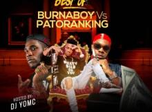 Mixtape: DJ YomC - Best Of Burna Boy Vs Patoranking