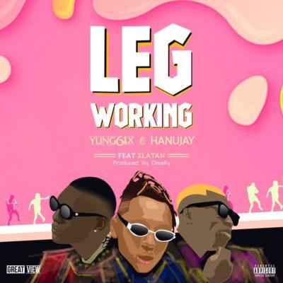 MP3 : Yung6ix x Hanu Jay X Zlatan - Leg Working