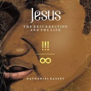 MP3 : Nathaniel Bassey ft. Olumide Iyun - Resurrection & The Life
