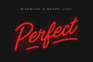 MP3 : Bizzouch ft Barry Jhay - Perfect