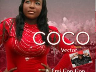 VIDEO: Coco - Emi Gan Gan Ft. Vector