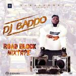 MIXTAPE: Dj Baddo - Road Block Mix