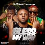 MP3: Eva Yung - Bless My Way ft Erigga & Reggae Dan