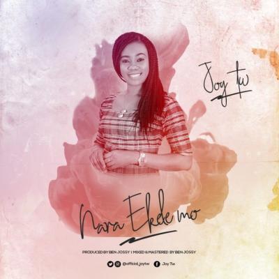 MP3 : Joy TW - Nara Ekele Mo