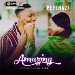 MP3 : Pepenazi - Amazing