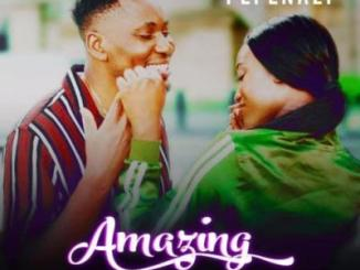 MP3 : Pepenazi - Amazing