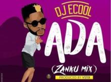 MP3 : DJ ECool - Ada (Zanku Mix)