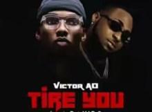 MP3 : Victor AD x Davido - Tire You