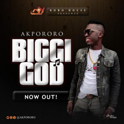 MP3 : Akpororo - Biggi God