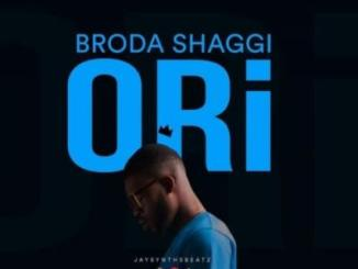 Lyrics: Broda Shaggi - Ori Lyrics