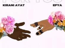 MP3 : Kirani Ayat - For You ft Efya