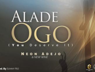 MP3 :  Neon Adejo X New Wine - Alade Ogo (King of Glory)