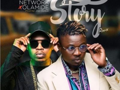 MP3 : Network ft. Olamide - Story Remix