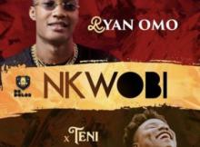 MP3 : Ryan Omo - Nkwobi ft Teni