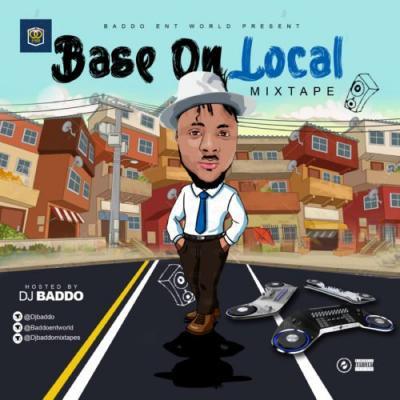MIXTAPE: Dj Baddo - Base On Local Mix
