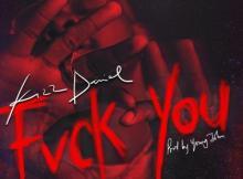 Lyrics: Kizz Daniel - Fvck You Lyrics