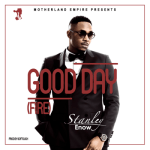 MP3: Stanley Enow - Good Day (Fire)