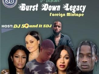 MIXTAPE: DJ Sound It Sdj - Burst Down Legacy Foreign Mix