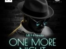 Lyrics: Mr P - One More Night Lyrics ft. Niniola