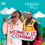 MP3: Teego X Peruzzi - Money Iz Coming