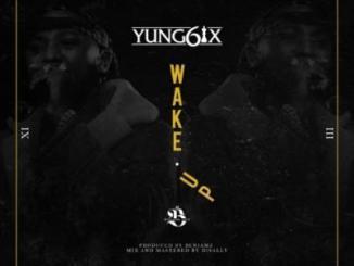 MP3: Yung6ix - Wake Up