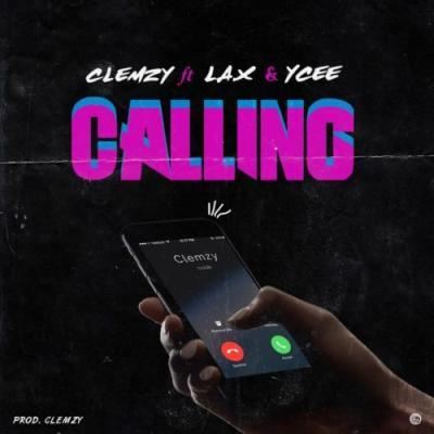 MP3: L.A.X x Ycee x Clemzy - Calling  (Prod. Clemzy)