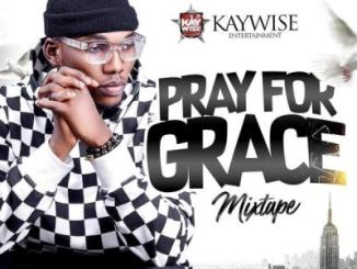 MIXTAPE: DJ Kaywise - Pray For Grace Mix