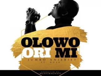 MP3 + VIDEO: Jumbo Aniebet - Olowo Ori Mi Ft. Nosa