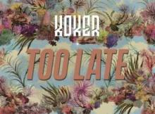 MP3: Koker - Too Late (Prod. Rhyme Bamz)
