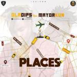 MP3: Oladips - Places ft. Mayorkun